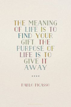 Meaning Of Life Quotes Wisdom Purpose Ideas Gift Quotes, Book Quotes, Me Quotes, Pablo Picasso Quotes, Picasso Art, Picasso Paintings, Matisse, Purpose Quotes, Line Art