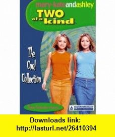 The Cool Collection  The Cool Club  ,  War of the Wardrobes  ,  Sealed with a Kiss  Bks. 12, 13  22 (Two of a Kind Diaries) (9780007175444) Mary-Kate Olsen, Ashley Olsen , ISBN-10: 0007175442  , ISBN-13: 978-0007175444 ,  , tutorials , pdf , ebook , torrent , downloads , rapidshare , filesonic , hotfile , megaupload , fileserve