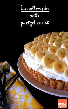 Banoffee Pie with Pretzel Crust: This UK favorite gets a bit of an upgrade with a crunchy pretzel crumb crust, sticky toffee filling, fresh sliced bananas and tons of fresh whipped cream!