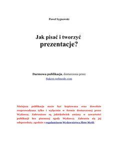 jak-pisac-i-tworzyc-prezentacje-1265841 by DarmowyEbook via Slideshare