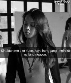 Hugot Lines Tagalog Funny, Tagalog Quotes Hugot Funny, Memes Tagalog, Pinoy Quotes, Hugot Quotes, Tagalog Love Quotes, Truth Quotes, Me Quotes, Qoutes