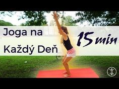 JOGA na Každý Deň | 15 min - YouTube Yoga Poses, Pilates, Youtube, Running, How To Plan, Diet, Pop Pilates, Keep Running, Why I Run
