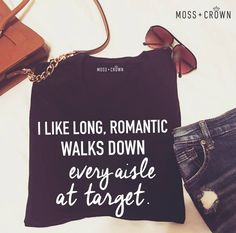 Romantic Walks At Target Tee New Feminine Fit by MossandCrown