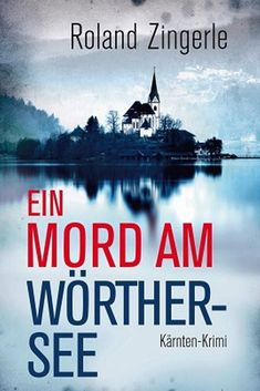 Buy Ein Mord am Wörthersee: Kärnten-Krimi by Roland Zingerle and Read this Book on Kobo's Free Apps. Discover Kobo's Vast Collection of Ebooks and Audiobooks Today - Over 4 Million Titles! Klagenfurt, Signs, Beide, Movies, Movie Posters, Sport, Products, Life Insurance, Pocket Books
