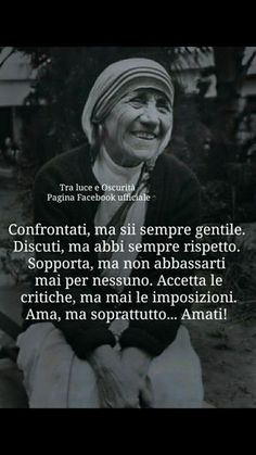 Citazioni 1599 Motivational Quotes, Inspirational Quotes, Santa Teresa, Frases Tumblr, Italian Language, Papa Francisco, Mother Teresa, Beautiful Mind, Life Lessons