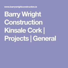 Barry Wright Construction Kinsale Cork | Projects | General