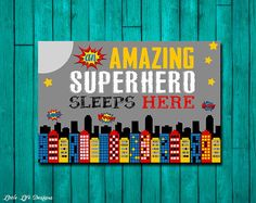 An Amazing Superhero Sleeps Here. Superhero by LittleLifeDesigns