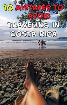 Don't make these 10 mistakes when traveling in Costa Rica! http://mytanfeet.com/costa-rica-travel-tips/10-mistakes-to-avoid-traveling-in-costa-rica/