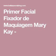 Primer Facial Fixador de Maquiagem Mary Kay -