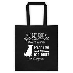 If Dogs Ruled The World Cotton Canvas Black Tote Bag
