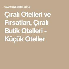 Çıralı Otelleri ve Fırsatları, Çıralı Butik Otelleri - Küçük Oteller