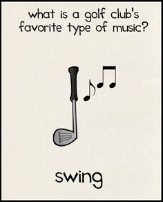 What is a golf club's favorite type of music? SWING!!! Ha ha ha! More funny golf humor at #lorisgolfshoppe