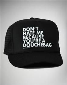c99e691cf02 DPCTED  Don t Hate Me Because You re a Douchebag  Trucker Hat