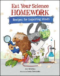 Eat Your Science Homework: Recipes for Inquiring Minds   STEM Friday