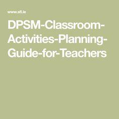 DPSM-Classroom-Activities-Planning-Guide-for-Teachers Classroom Activities, Teacher, Science, Class Activities, Professor, Science Comics