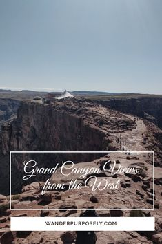 Grand Canyon West, Destinations, Getting Up Early, Travel Articles, Wander, North America, Vacations, Las Vegas, Trips