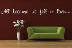 All Because We Fell In Love Quote Wall Decal