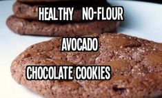 Flour-less Avocado Chocolate Cookies | 1/2 c cocoa, 1/2 c brown sugar, 2 tbsp ground flax, 1 medium avocado. Oven 350. Mix first 3 ingredients, add mashed avocado. Spoon onto cookie sheet. Bake 8-10 min.