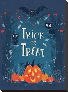 [ Halloween Quotes : Illustration Description Stretched Canvas Print: Trick or Treat by Advocate Art : Halloween Designs, Retro Halloween, Halloween Prints, Halloween Quotes, Spooky Halloween, Halloween Themes, Happy Halloween, Halloween Decorations, Cute Halloween Pictures