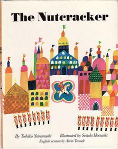 THE NUTCRACKER Yamanushi, Toshiko (English Version by Alvin Tresselt); ILLUSTRATED by SEIICHI HORIUCHI
