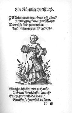 Ein Nürnberger Magd.    Page from:  Im Frauwenzimmer Wirt vermeldt von allerley schönen Kleidungen vnnd Trachten der Weiber (= Frauen-Trachtenbuch), Getruckt zu Franckfurt am Mayn in Verlegung Sigmund Feyrabends, 1586