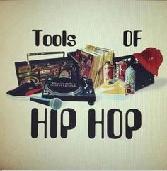 """the beginning """"Tools"""" of !HIPHOP!.....(these are 80's tools)"""