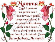 mamma, Dio ti ha tra le sue braccia, io nel mio cuore. tvb, mi manchi...