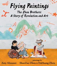 Flying Paintings tells the story of the Zhou brothers, artists who grew up during China's Cultural Revolution and followed their dreams despite the odds. Pittsburgh, Revolution, Book Release Party, Illustrator, Born In China, Epic Story, Chicago, Painted Books, Pictures To Paint