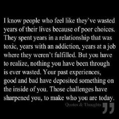You have not wasted anything.