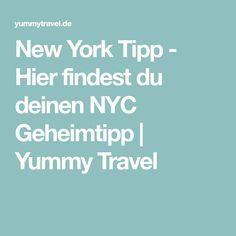 New York Tipp - Hier findest du deinen NYC Geheimtipp   Yummy Travel
