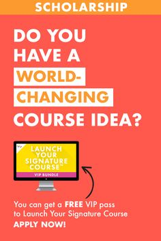 SCHOLARSHIP: Get a VIP spot in Launch Your Signature Course™ with your world-changing course idea.Click to apply now! | Femtrepreneur