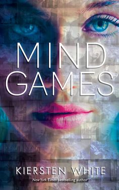 Mind Games by Kiersten White.  Departing from her Paranormalcy trilogy to a psycological thriller about two sisters determined to protect each other--no matter the cost.