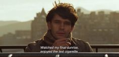 """""""Watched my final sunrise, enjoyed the last cigarette."""" - Ben Whishaw as Robert Frobisher in Cloud Atlas Sad Movie Quotes, Sad Movies, Film Quotes, Series Movies, Movies And Tv Shows, Movie Tv, Cloud Atlas Quotes, Cloud Atlas Movie, Cloud Atlas 2012"""