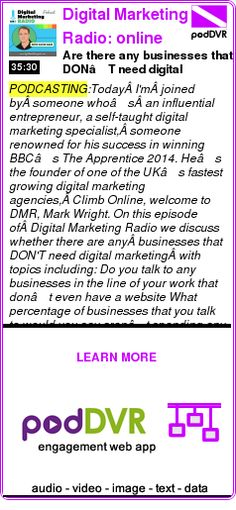 #PODCASTING #PODCAST  Digital Marketing Radio: online marketing interviews with internet business     Are there any businesses that DON'T need digital marketing? – MARK WRIGHT   DMR #178    READ:  https://podDVR.COM/?c=0c29010c-d4a9-00c2-a6cf-e4f55854512e