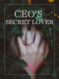 《CEO's Secret Lover》 Bring Back Lost Lover, Bring It On, English Novels, Thin Lips, Secret Lovers, Marriage Problems, Strong Love, Need Money, One Night Stands