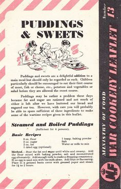 Wartime Recipes  These recipes are taken from the Ministry of Food leaflets issued in the United Kingdom during the Second World War.