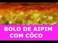 RECEITA DE BOLO CASEIRO DE AIPIM (MACAXEIRA) COM CÔCO MUITO FÁCIL DE FAZER