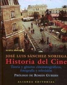 Historia del cine : teoría y géneros cinematográficos, fotografía y televisión / José Luis Sánchez Noriega