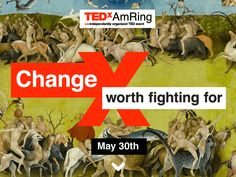 TEDxAmRing: Change - worth fighting for. May 30 2014 Vienna. My anniversary present from Kyle. Anniversary Present, May, Vienna, Change, Movie Posters, Film Poster, Popcorn Posters, Billboard, Film Posters