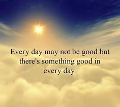Go find the good!