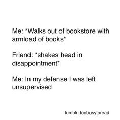 50 Hilarious Memes You'll Relate To If You Love Books Like today, I was left unsupervised in a book store and left with books. Not that that is a bad thing XD I Love Books, Books To Read, My Books, Library Books, Book Nerd Problems, Bookworm Problems, Book Memes, Book Quotes, Quotes Quotes