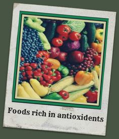 Antioxidants...  A Source For Healthy Living