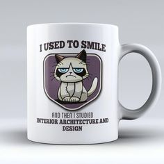"Limited Edition - ""I Used to Smile - Interior Architecture and Design"" 11oz Mug"