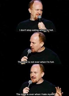 Louis C.K. accurately describes every meal I've eaten in the last 15 years.