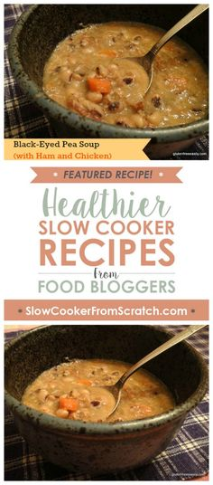 Slow Cooker Black-Eyed Pea Soup with Ham and Chicken from Gluten-Free ...