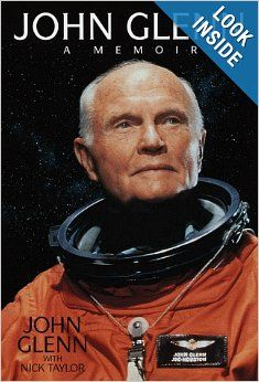 The autobiography of Mercury 7 Astronaut and Senator John Glenn. John Glenn A Memoir. John Glenn Astronaut, Gus Grissom, Project Mercury, Detroit Free Press, Nasa Astronauts, Book Signing, Reading Lists, Biography, Books