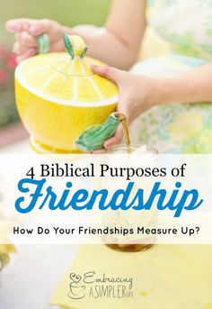 4 Biblical Purposes of Friendship: How Do Yours Measure Up? – Embracing a Simpler Life