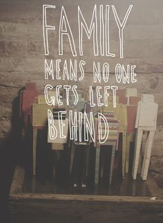 Rule #2 Family comes first... Rule#1 is Be Good to your Mother :)