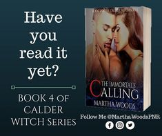 Have you read the Book 4 of Calder Witch? You must! We are in Book 7 already. So READ it NOW TODAY!!!    https://amzn.to/2HsJZy2  #calderwitch #book4 #theimmortalscalling #marthawoods #paranormalromance