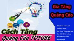Gia Tăng Quảng Cáo Kênh Youtube - Online Schools - Trương Thế Thành